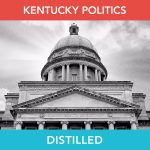 Kentucky Politics Distilled: Coronavirus Response
